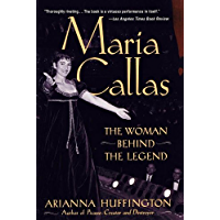 Maria Callas: The Woman behind the Legend (English Edition)