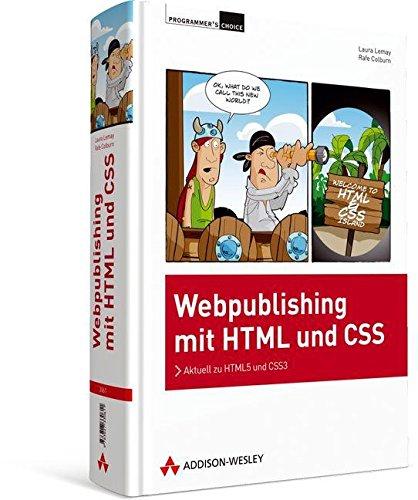 Webpublishing mit HTML und CSS - aktuell zu HTML5 und CSS3 (Programmer's Choice) Gebundenes Buch – 1. Juni 2011 Laura Lemay Rafe Colburn Addison-Wesley Verlag 3827330610