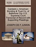 Carstairs V. American Bonding and Trust Co. of Baltimore City U. S. Supreme Court Transcript of Record with Supporting Pleadings, Joseph De F. Junkin, 1270098438