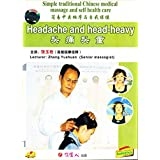 Simple traditional Chinese medical massage and self health care - Headache And Head-Heavy by Zhang Yushuan DVD