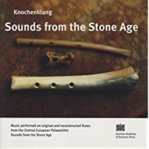 Sounds from the Stone Age: Music performed on original and reconstructed flutes from the Central European Palaeolithic
