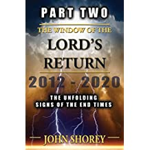 PART TWO - The Window of the Lord's Return: The Unfolding Signs of the End Times (English Edition)