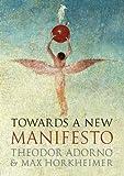 Towards a New Manifesto, Theodor W. Adorno and Max Horkheimer, 1844678199