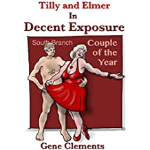 Tillly and Elmer In Decent Exposure (Tilly and Elmer Book 8)