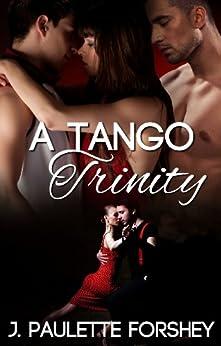 A Tango Trinity by [Forshey, J. Paulette ]
