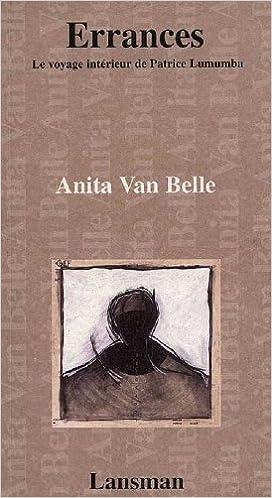 Errances: Voyage intérieur de Patrice Lumumba: Amazon.ca: Anita Van ...