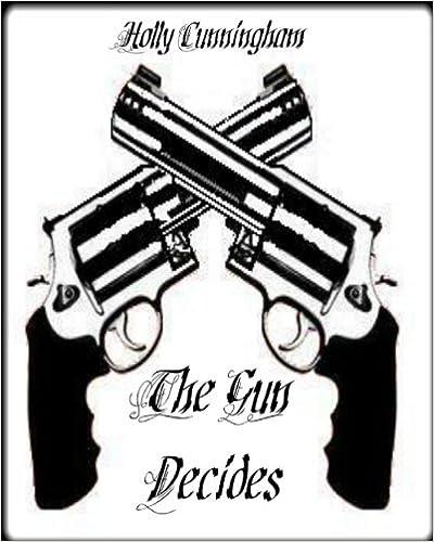 The Gun Decides (Decider Series Book 1)