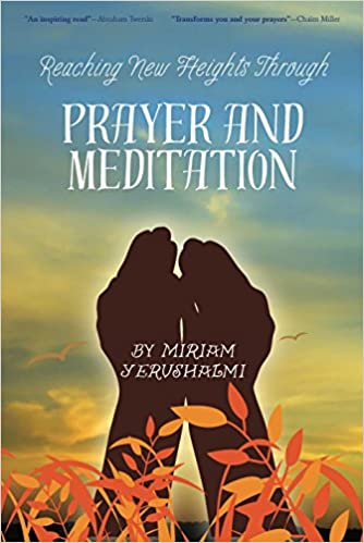 Reaching new heights through prayer and meditation yerushalmi reaching new heights through prayer and meditation yerushalmi miriam 9781934152416 amazon books fandeluxe Images