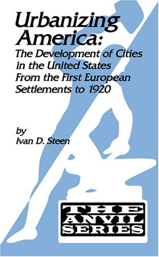 Urbanizing America: The Development of Cities in the U.S....
