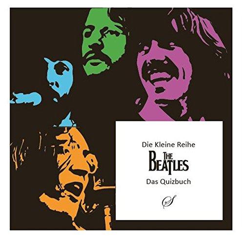 Die Kleine Reihe, Bd. 44: The Beatles: Ein kleines Quizbuch