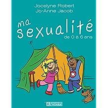Ma sexualité de 0 à 6 ans: Nouvelle édition