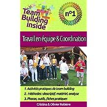 Team Building inside n°1 - travail d'équipe & coordination: Créez et vivez l'esprit d'équipe ! (French Edition)