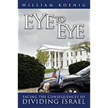 Eye to Eye: Facing the Consequences of Dividing Israel