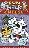Fun with Milk and Cheese, Evan Dorkin, 0943151074