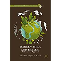 Ecology, Soils, and the Left: An Ecosocial Approach
