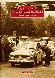 50 Jahre Rallye Wartburg: BIlder einer Legende