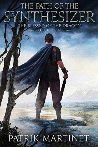 The Path of the Synthesizer (The Blessed of the Dragon Book 1)