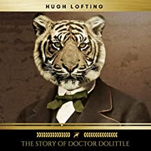 The Story of Doctor Dolittle Audiobook by Hugh Lofting Narrated by Brian Kelly