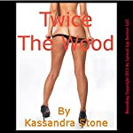 Twice the Wood   Kassandra Stone