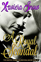 A Royal Scandal (The Erotic Diary of Xaviera Snow Book 3)