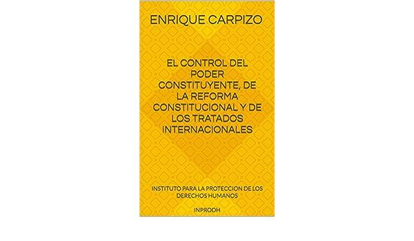 Amazon.com: EL CONTROL DEL PODER CONSTITUYENTE, DE LA REFORMA CONSTITUCIONAL Y DE LOS TRATADOS INTERNACIONALES: INSTITUTO PARA LA PROTECCION DE LOS DERECHOS ...
