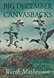 Big December Canvasbacks, Worth Mathewson, 1568331533