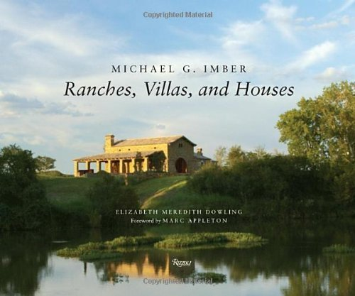 Michael G. Imber Ranches, Villas and Houses by Elizabeth Meredith Dowling (2013-03-12)