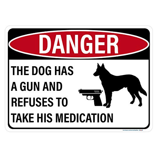 Interstate SignWays Danger Dog Has Gun and Refuses to Take His Medication Sign, Includes Holes, 3M Reflective, Aluminum, 14