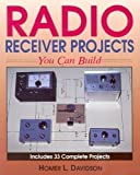 Radio Receiver Projects You Can Build, Homer L. Davidson, 0830641904