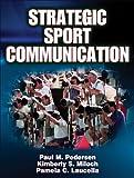 Strategic Sport Communication 1st Edition