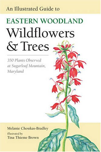 to Eastern Woodland Wildflowers and Trees: 350 Plants Observed at Sugarloaf Mountain, Maryland (Center Books) ()