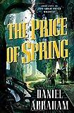 The Price of Spring, Daniel Abraham, 076531343X