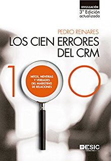 LOS CIEN ERRORES DEL CRM. MITOS, MENTIRAS Y VERDADES DEL MARKETING DE RELACIONES (