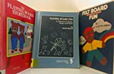 img - for 3 Volumes of Flannel & Feltboard Books- Flannel Board Fun A Collection of Stories, Songs, and Poems; The Flannel Board Story Book; Felt Board Fun for Everyday and Holidays book / textbook / text book