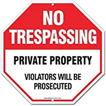 """No Trespassing Sign - Private Property Sign - Violators Will Be Prosecuted """"Legend - Large 12 X 12 Octagon Rust Free 0.40 Aluminum Sign"""