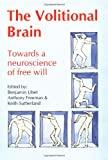The Volitional Brain : Towards a Neuroscience of Free Will, , 0907845118