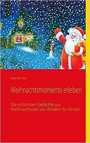 Weihnachtsgedichte Für Kinder Grundschule.Weihnachtsmomente Erleben Weihnachtsgedichte Von Kindern Für Kinder
