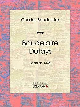 baudelaire dufa s salon de 1846 french edition kindle
