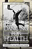 img - for Dancing for Health: Conquering and Preventing Stress book / textbook / text book