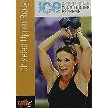 Cathe Friedrich's ICE Chiseled Upper Body