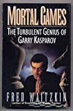 img - for Mortal Games by Fred Waitzkin (1993-08-11) book / textbook / text book