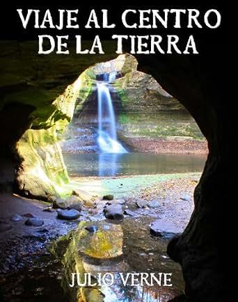 Viaje al Centro de la Tierra eBook: Julio Verne: Amazon.es