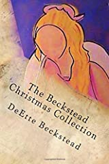 The Beckstead Christmas Collection: Timeless Works of Seasonal Family Story Telling (Volume 1)