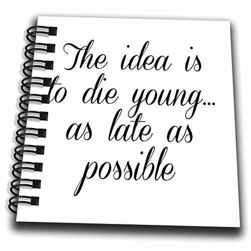 Notepad Possible (3dRose BrooklynMeme Sayings - The idea is to die young as late as possible - Mini Notepad 4 x 4 inch (db_261219_3))