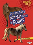 Can You Tell a Horse from a Pony?, Buffy Silverman, 0761385541