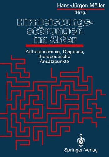 Hirnleistungsstörungen im Alter: Pathobiochemie, Diagnose, therapeutische Ansatzpunkte (German Edition)