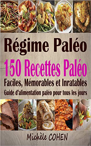 Amazon Com Regime Paleo 150 Recettes Paleo Faciles Memorables