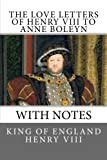 img - for The Love Letters of Henry VIII to Anne Boleyn: With Notes book / textbook / text book