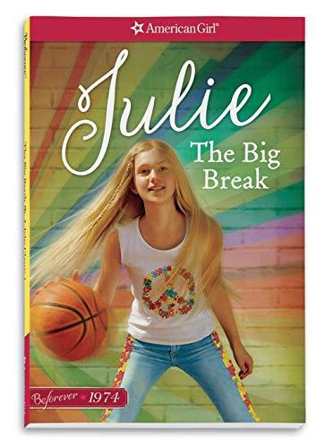 The Big Break: A Julie Classic Volume 1 (American Girl)