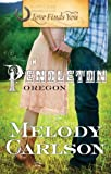 Love Finds You in Pendleton, Oregon, Melody Carlson, 1935416847